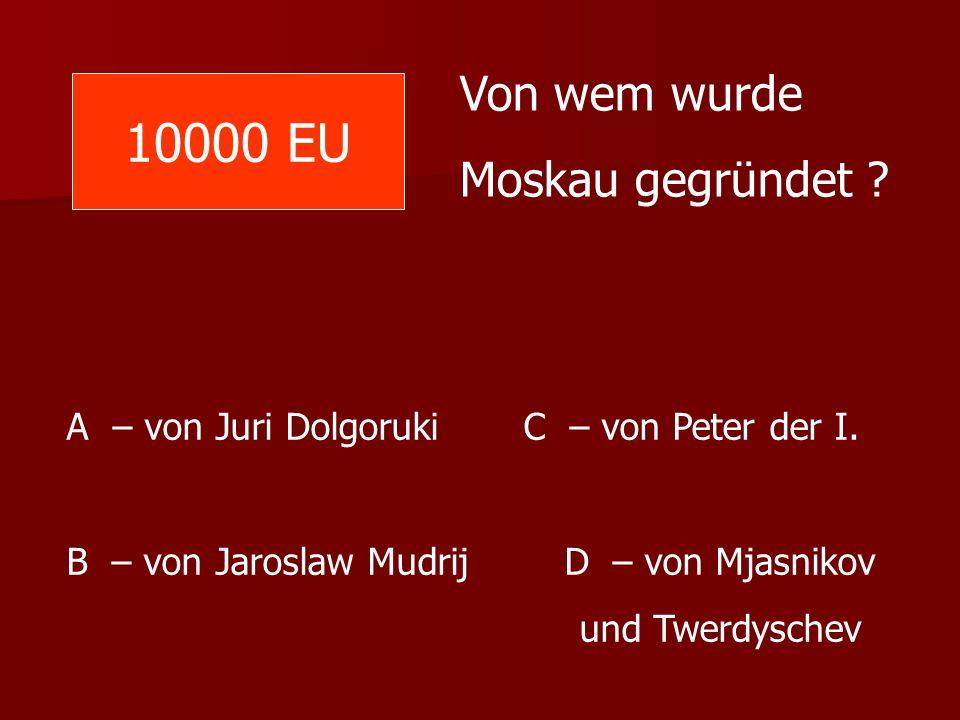 10000 EU Von wem wurde Moskau gegründet