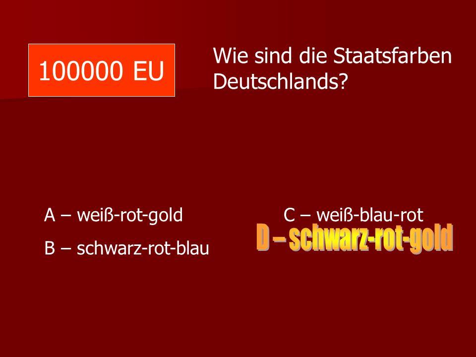 100000 EU D – schwarz-rot-gold Wie sind die Staatsfarben Deutschlands