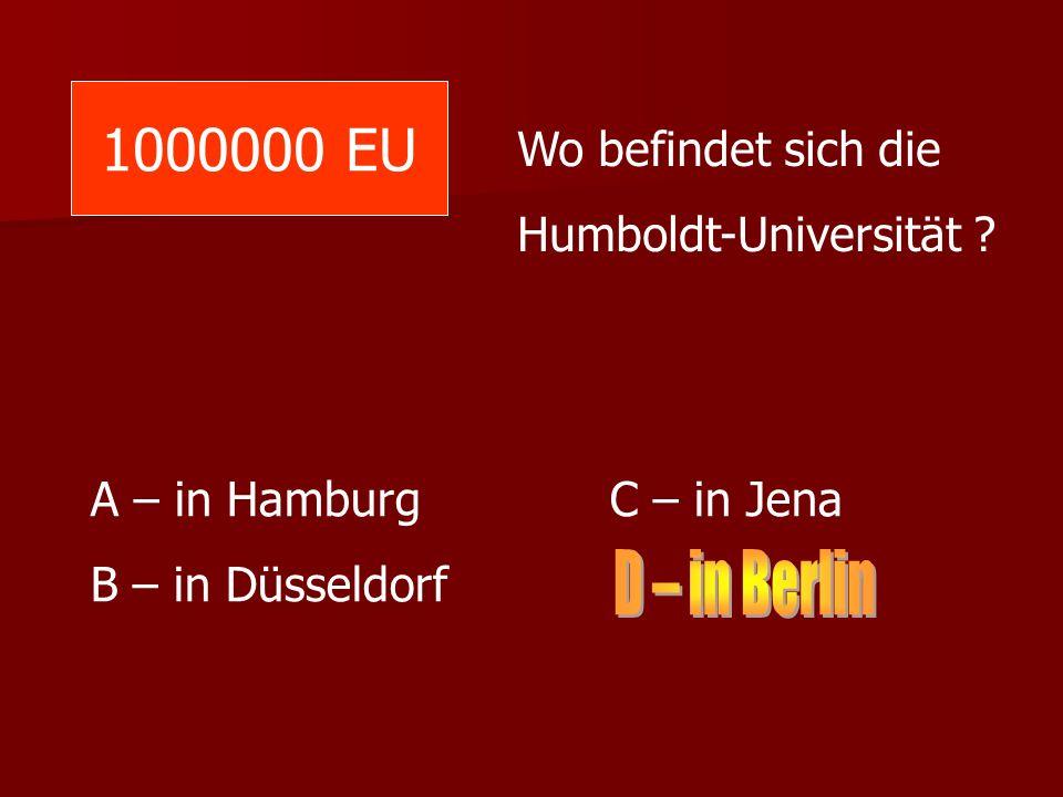 1000000 EU D – in Berlin Wo befindet sich die Humboldt-Universität