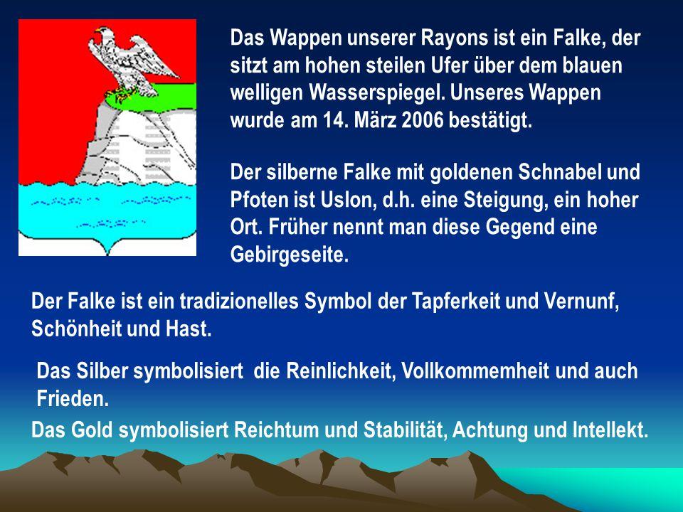 Das Wappen unserer Rayons ist ein Falke, der sitzt am hohen steilen Ufer über dem blauen welligen Wasserspiegel. Unseres Wappen wurde am 14. März 2006 bestätigt.