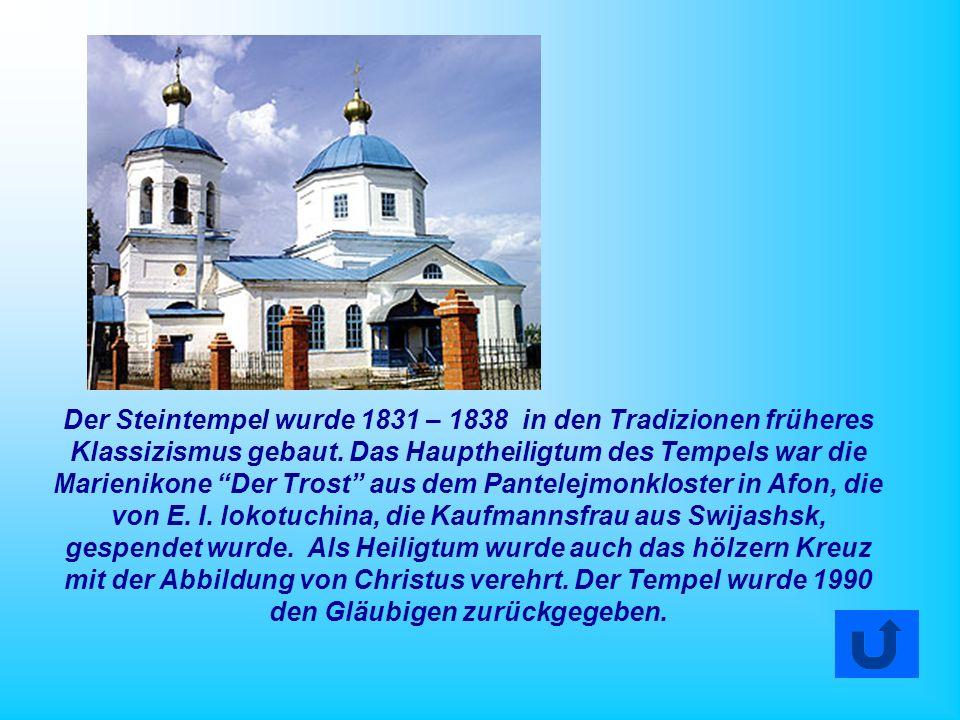 Der Steintempel wurde 1831 – 1838 in den Tradizionen früheres Klassizismus gebaut.