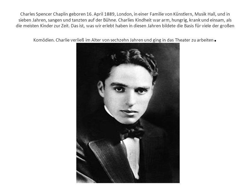 Charles Spencer Chaplin geboren 16