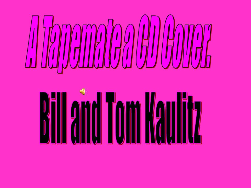 A Tapemate a CD Cover. Bill and Tom Kaulitz
