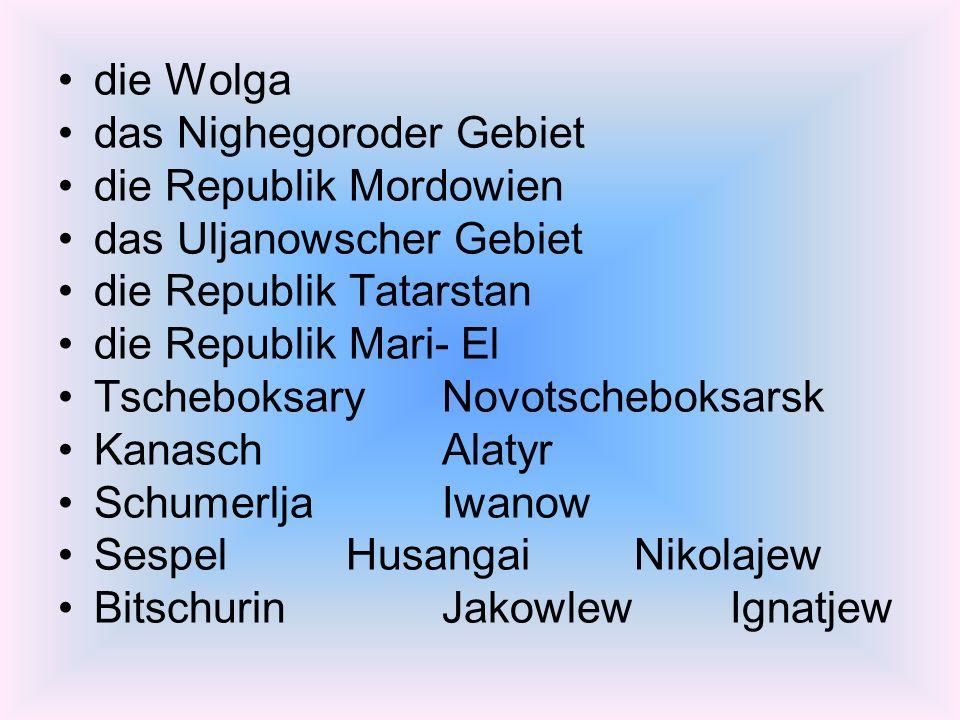 die Wolga das Nighegoroder Gebiet. die Republik Mordowien. das Uljanowscher Gebiet. die Republik Tatarstan.