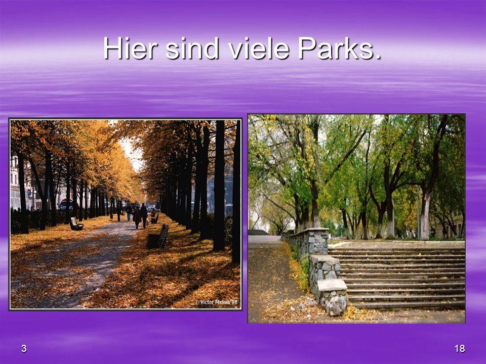 Hier sind viele Parks. 3