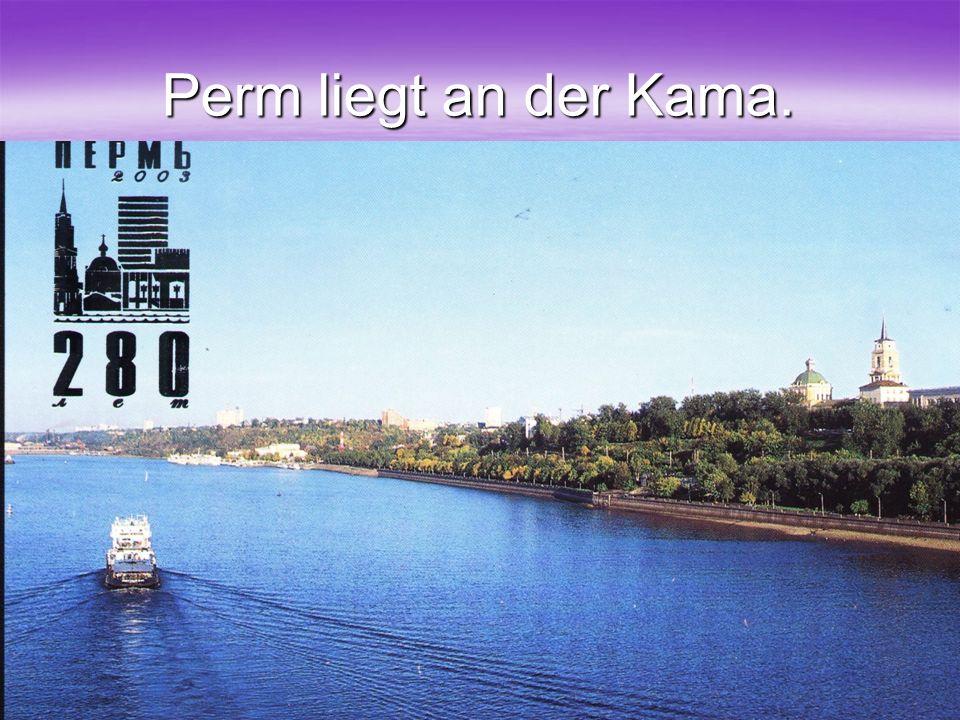 Perm liegt an der Kama. 3