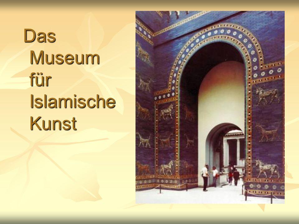 Das Museum für Islamische Kunst