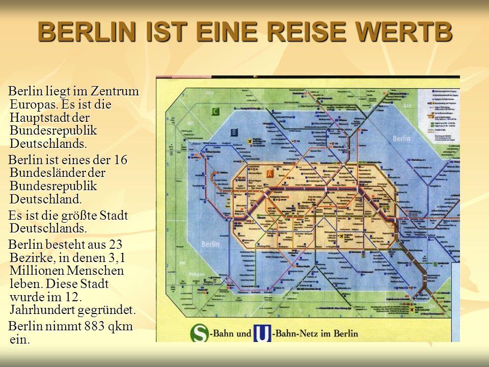 BERLIN IST EINE REISE WERTB