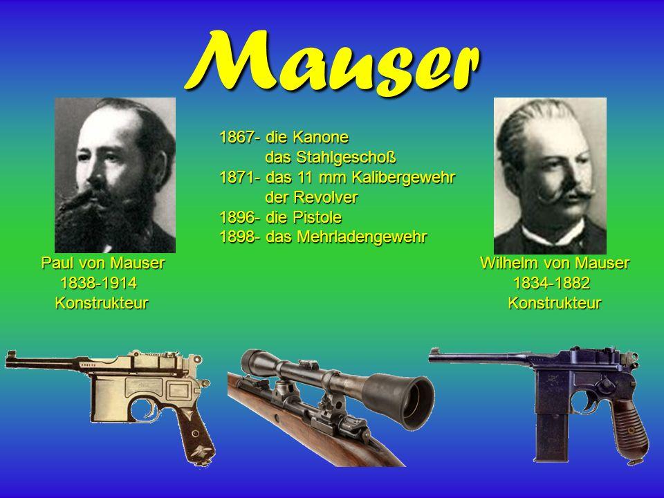 Mauser 1867- die Kanone das Stahlgeschoß 1871- das 11 mm Kalibergewehr