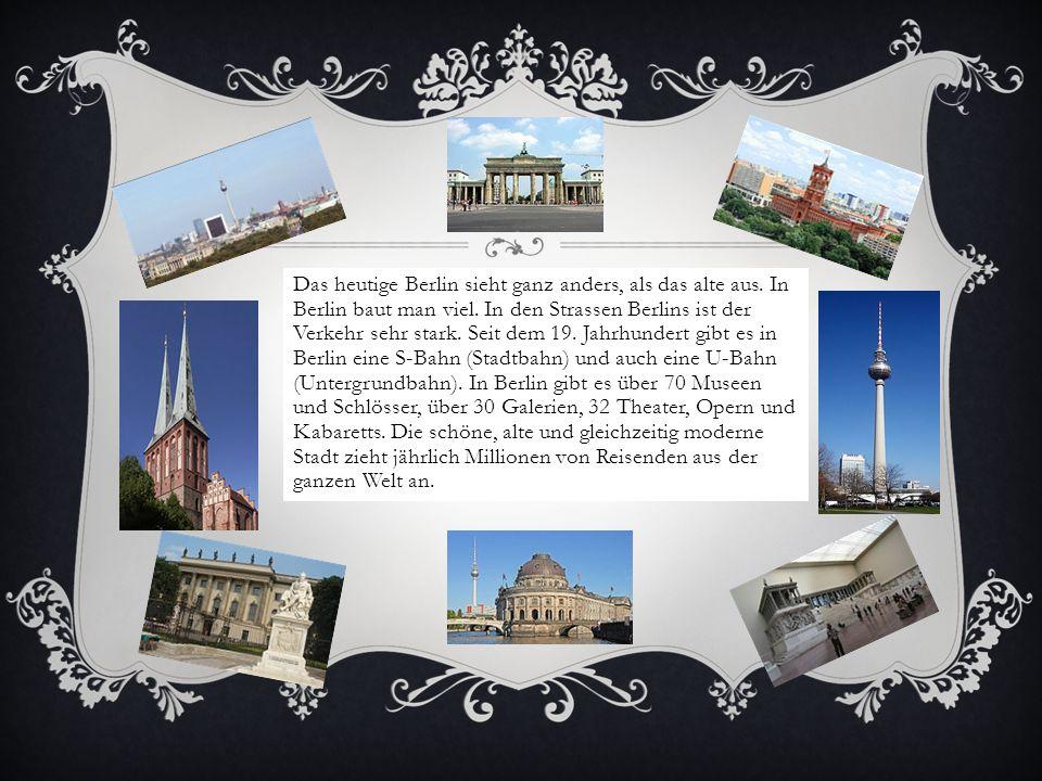 Das heutige Berlin sieht ganz anders, als das alte aus