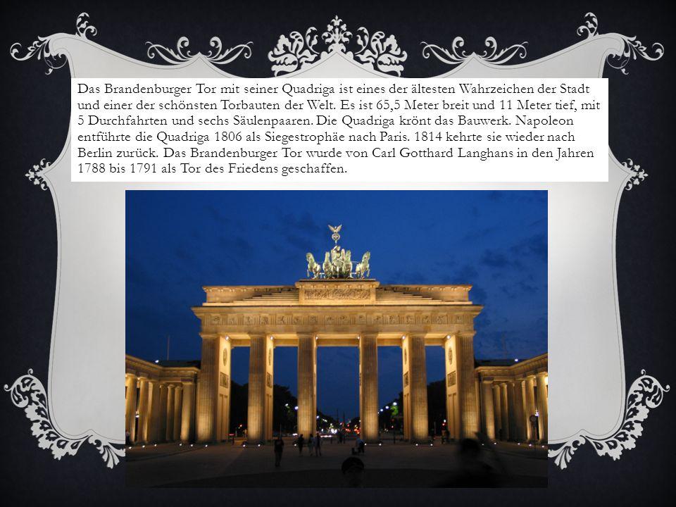 Das Brandenburger Tor mit seiner Quadriga ist eines der ältesten Wahrzeichen der Stadt und einer der schönsten Torbauten der Welt.