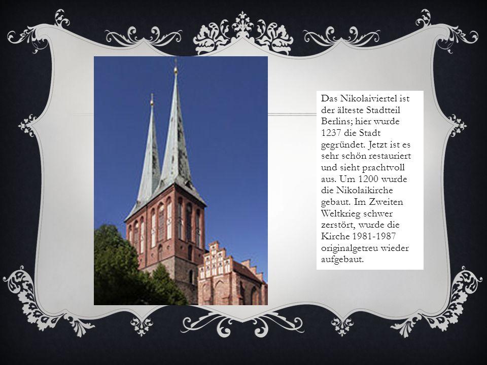 Das Nikolaiviertel ist der älteste Stadtteil Berlins; hier wurde 1237 die Stadt gegründet.