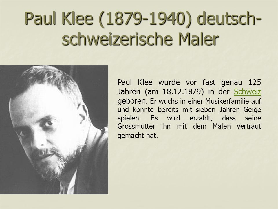 Paul Klee (1879-1940) deutsch- schweizerische Maler