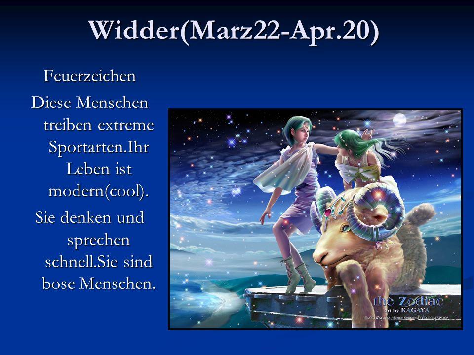 Widder(Marz22-Apr.20) Feuerzeichen