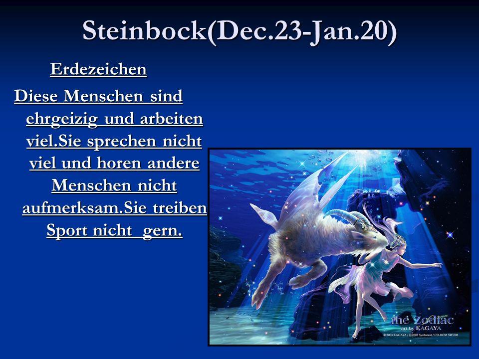 Steinbock(Dec.23-Jan.20) Erdezeichen