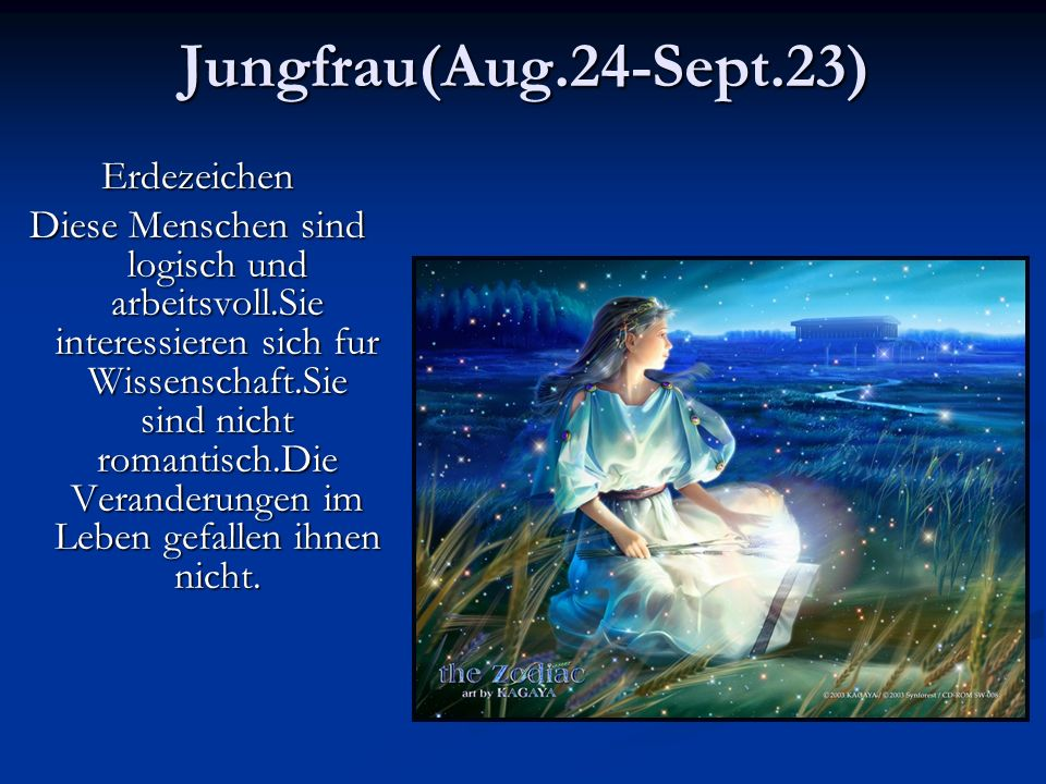 Jungfrau(Aug.24-Sept.23) Erdezeichen