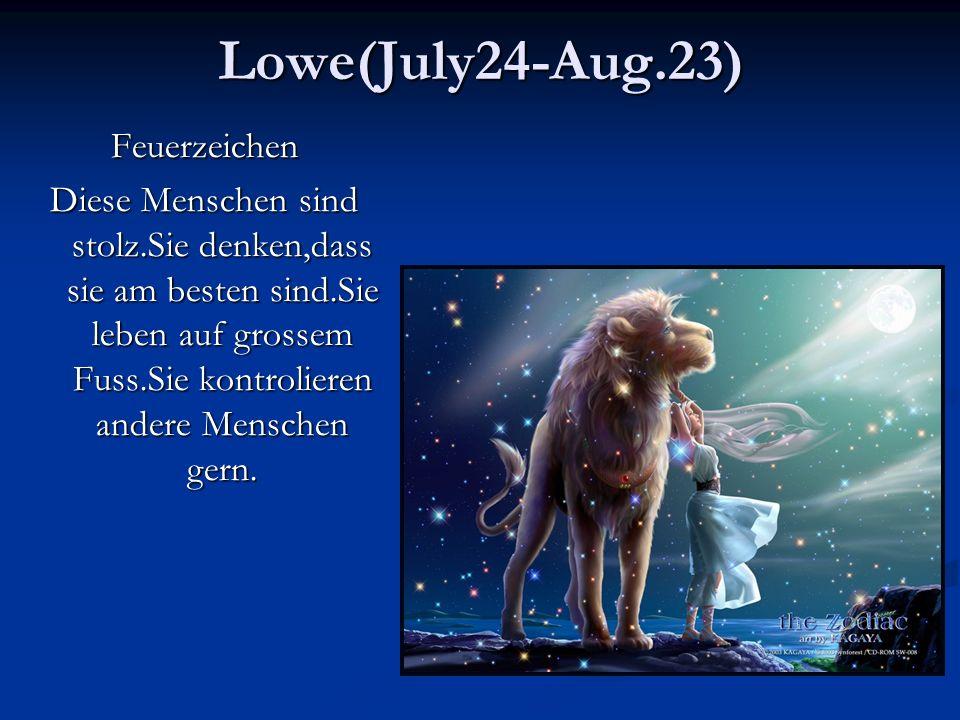 Lowe(July24-Aug.23) Feuerzeichen