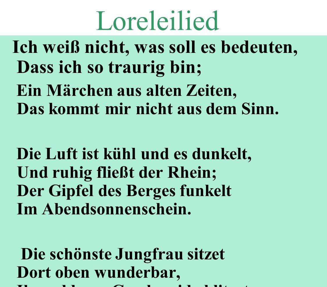 Loreleilied Ich weiß nicht, was soll es bedeuten, Dass ich so traurig bin;