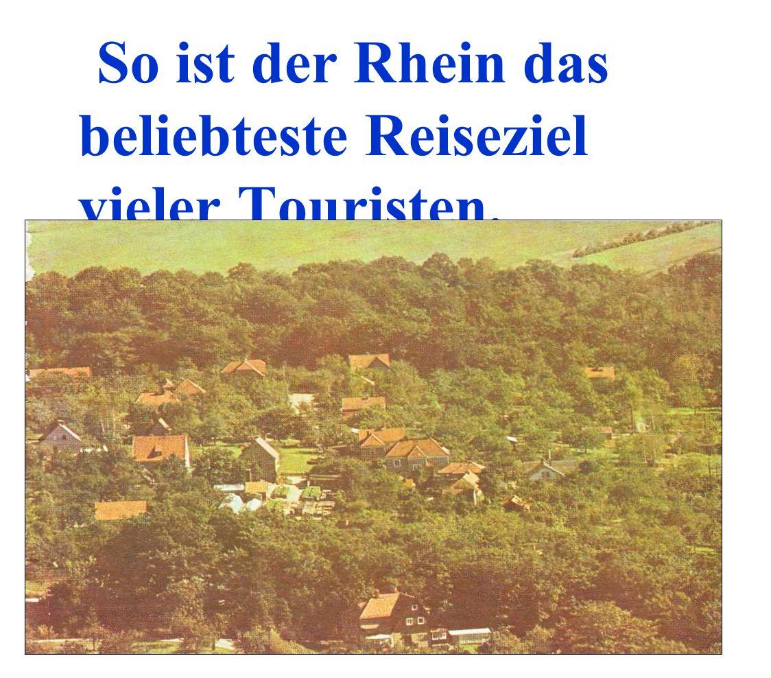 So ist der Rhein das beliebteste Reiseziel vieler Touristen.