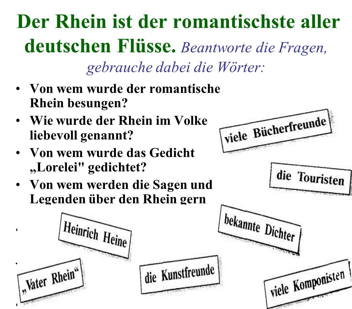Der Rhein ist der romantischste aller deutschen Flüsse