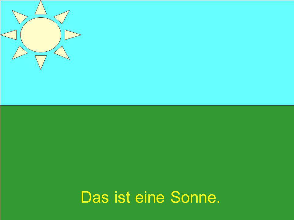 Das ist eine Sonne.