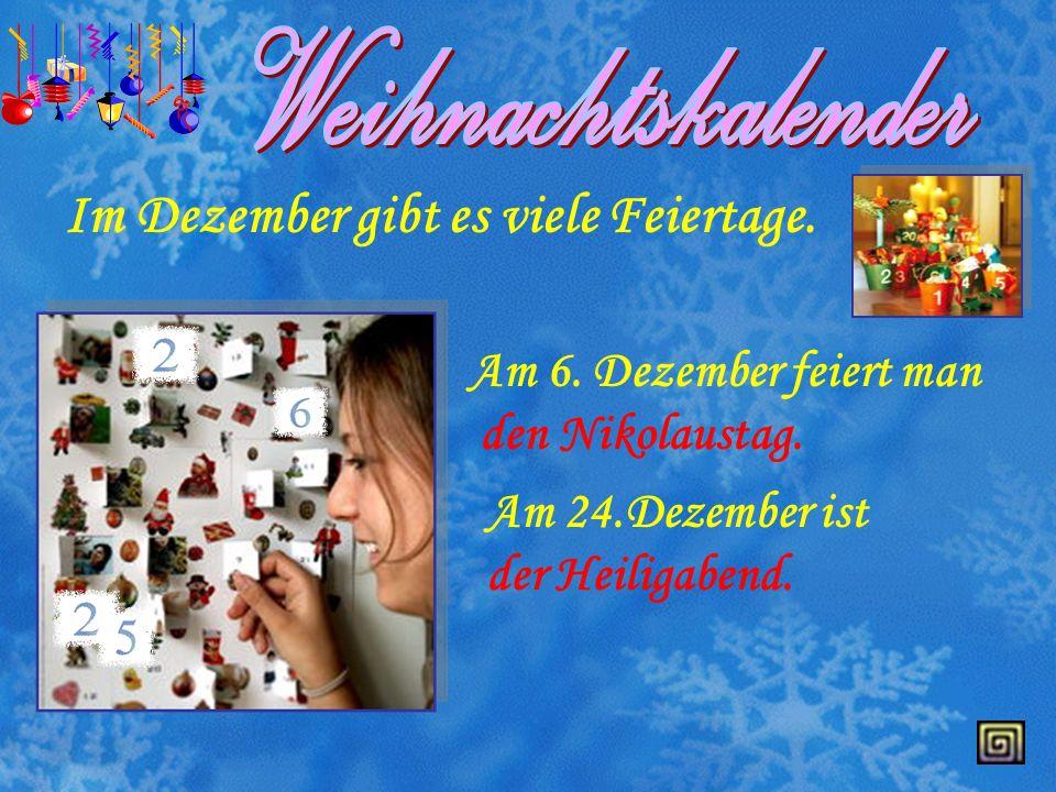 Im Dezember gibt es viele Feiertage.