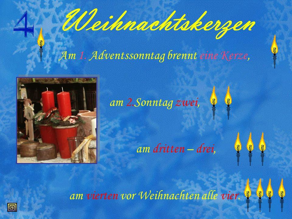 Weihnachtskerzen Am 1. Adventssonntag brennt eine Kerze,