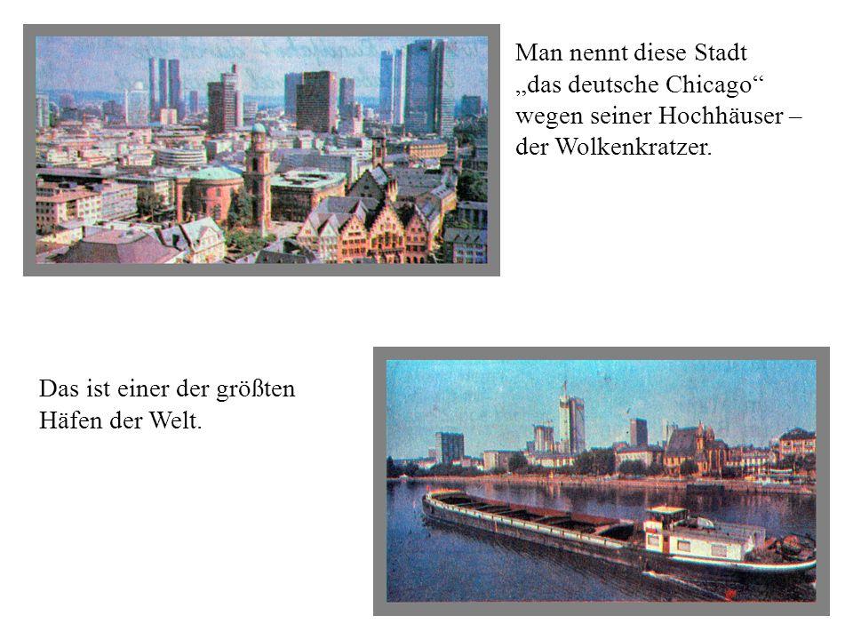 """Man nennt diese Stadt """"das deutsche Chicago wegen seiner Hochhäuser – der Wolkenkratzer."""