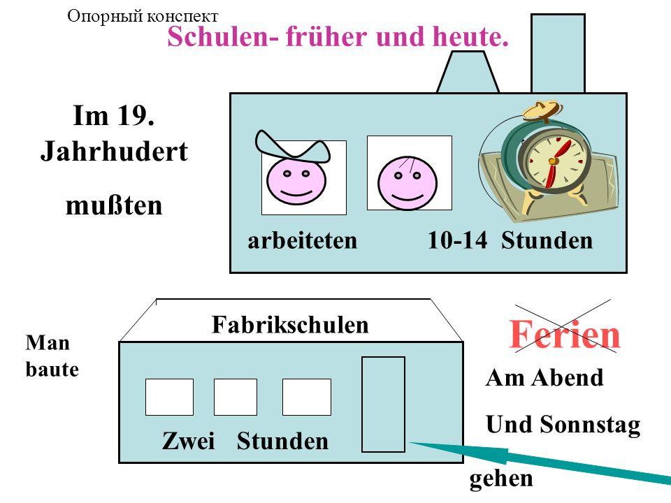Schulen- früher und heute.