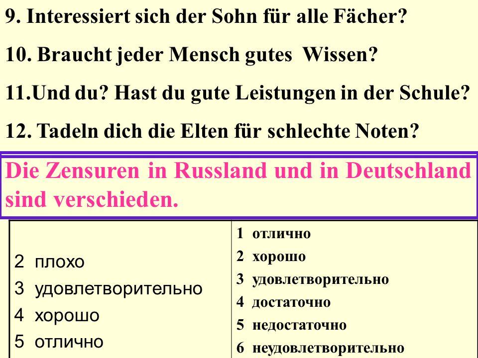 Die Zensuren in Russland und in Deutschland sind verschieden.