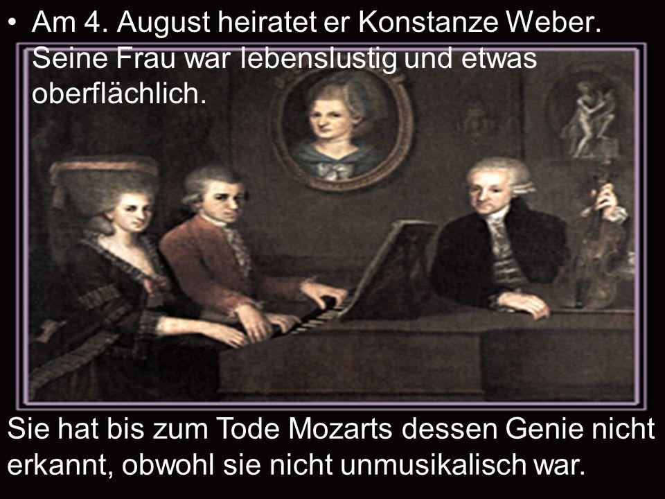 Am 4. August heiratet er Konstanze Weber