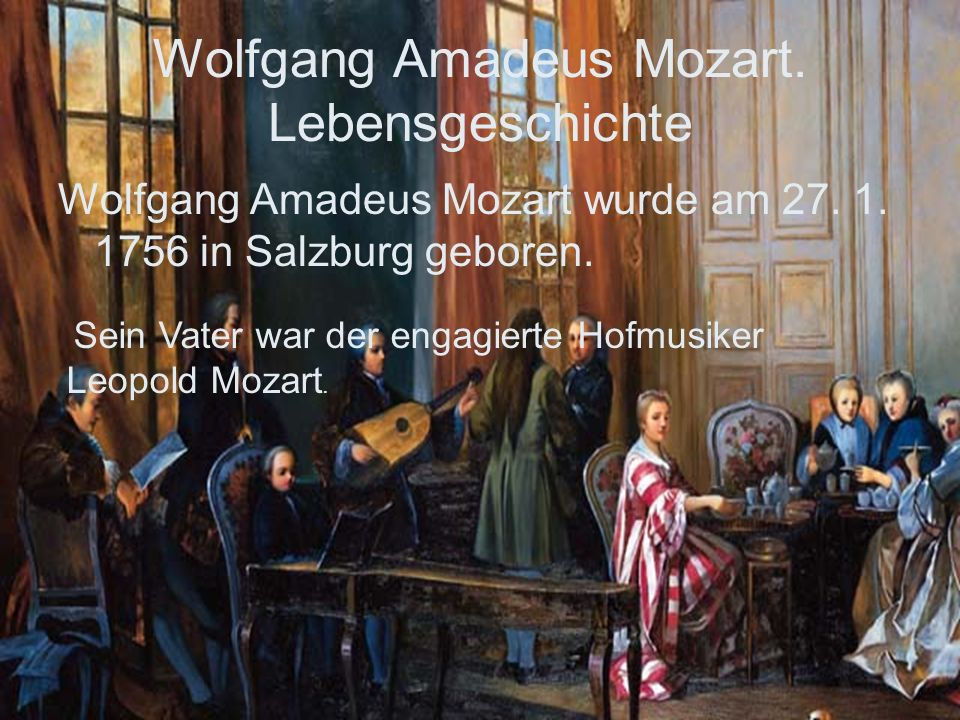 Wolfgang Amadeus Mozart. Lebensgeschichte