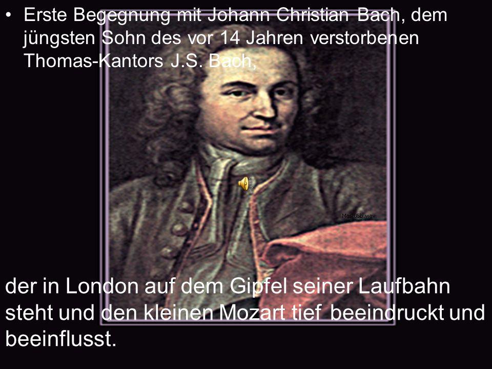 Erste Begegnung mit Johann Christian Bach, dem jüngsten Sohn des vor 14 Jahren verstorbenen Thomas-Kantors J.S. Bach,