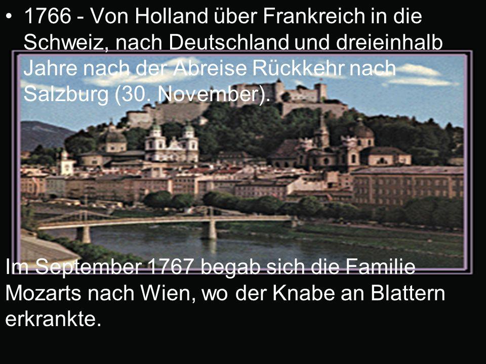 1766 - Von Holland über Frankreich in die Schweiz, nach Deutschland und dreieinhalb Jahre nach der Abreise Rückkehr nach Salzburg (30. November).