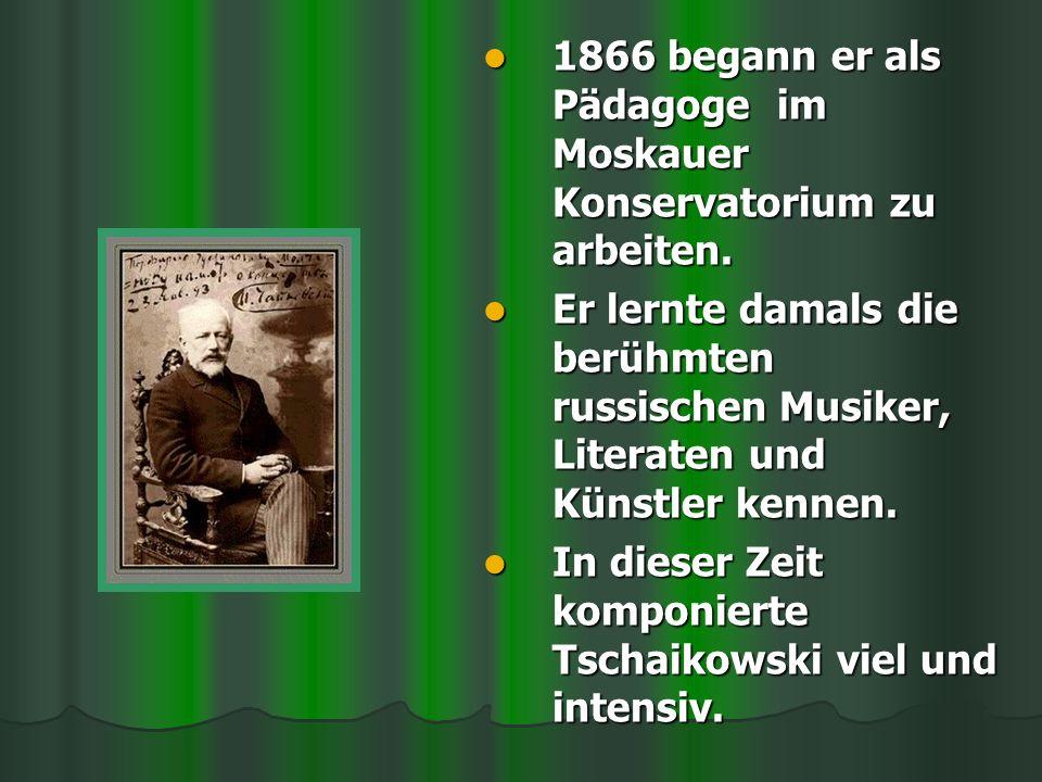 1866 begann er als Pädagoge im Moskauer Konservatorium zu arbeiten.