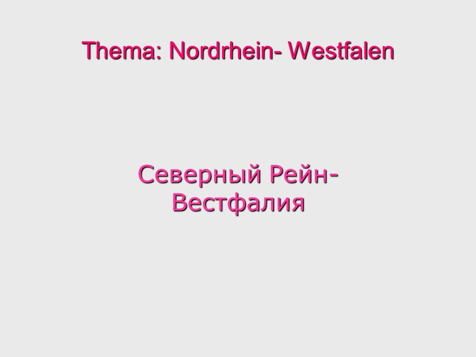 Thema: Nordrhein- Westfalen