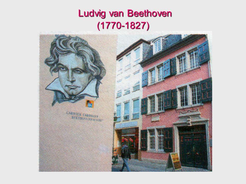 Ludvig van Beethoven (1770-1827)