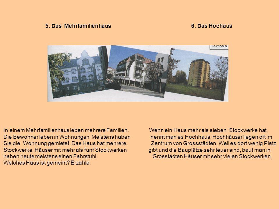 5. Das Mehrfamilienhaus 6. Das Hochaus