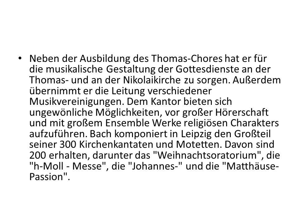 Neben der Ausbildung des Thomas-Chores hat er für die musikalische Gestaltung der Gottesdienste an der Thomas- und an der Nikolaikirche zu sorgen.