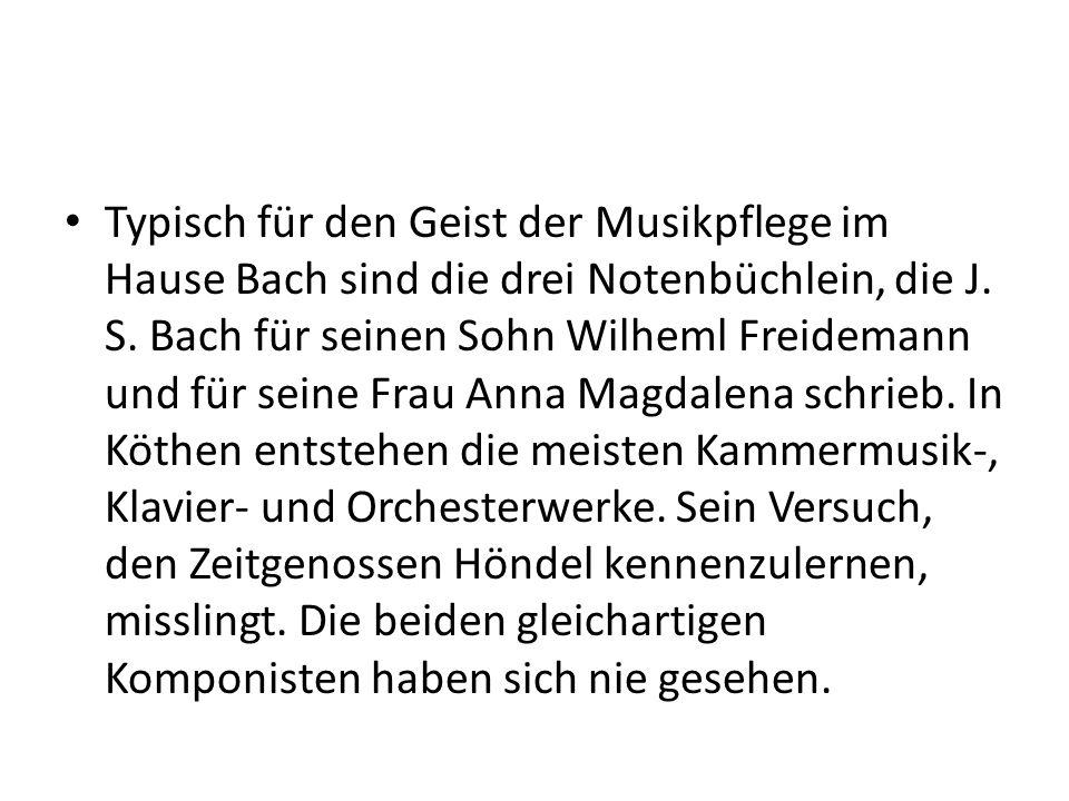 Typisch für den Geist der Musikpflege im Hause Bach sind die drei Notenbüchlein, die J.