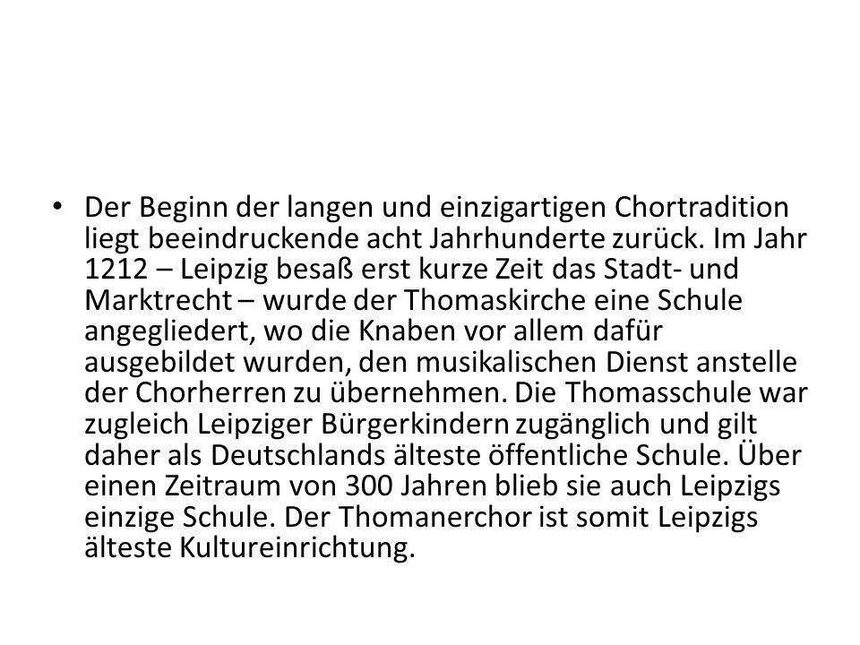 Der Beginn der langen und einzigartigen Chortradition liegt beeindruckende acht Jahrhunderte zurück.