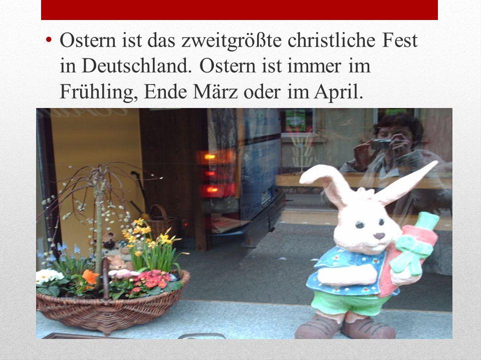 Ostern ist das zweitgrößte christliche Fest in Deutschland