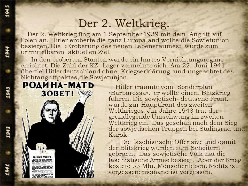 Der 2. Weltkrieg.