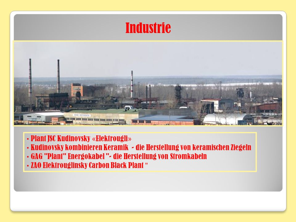 Industrie • Plant JSC Kudinovsky «Elektrougli»