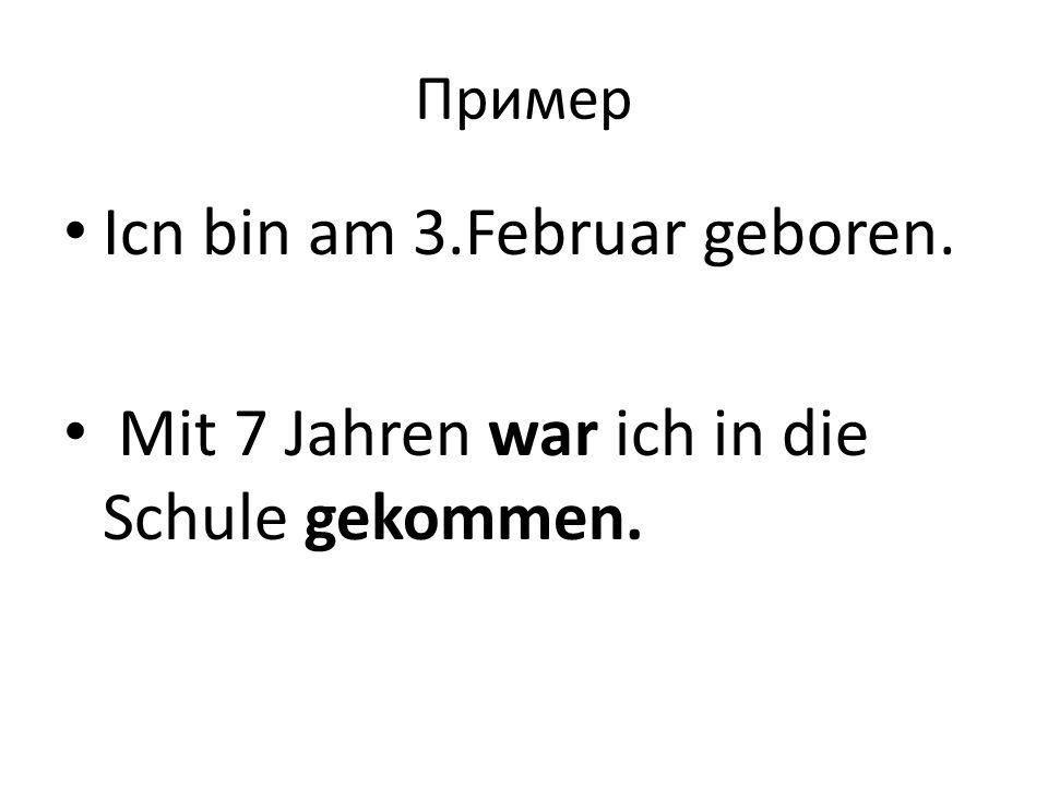 Icn bin am 3.Februar geboren.