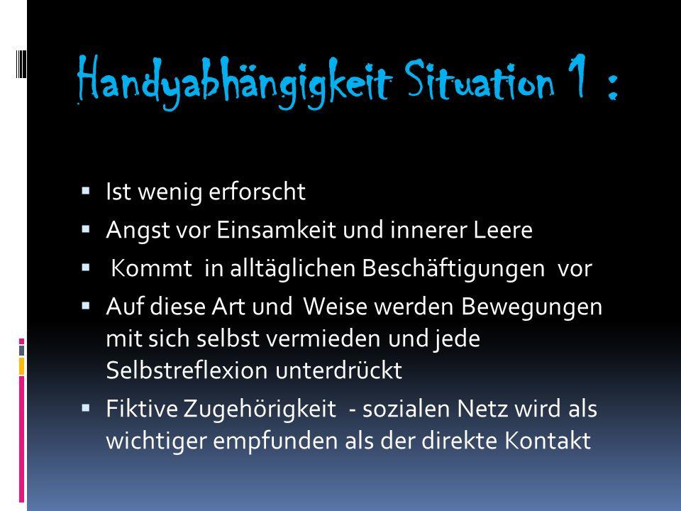 Handyabhängigkeit Situation 1 :