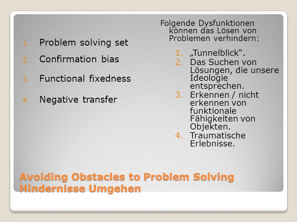 Avoiding Obstacles to Problem Solving Hindernisse Umgehen