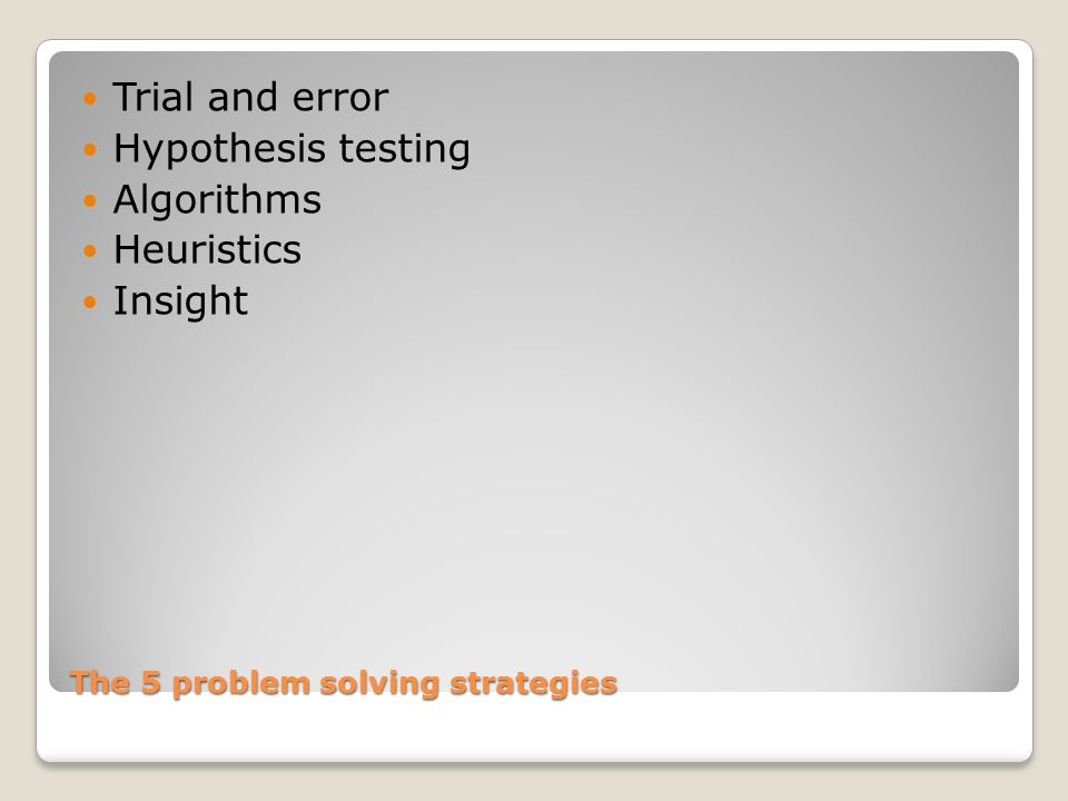 The 5 problem solving strategies