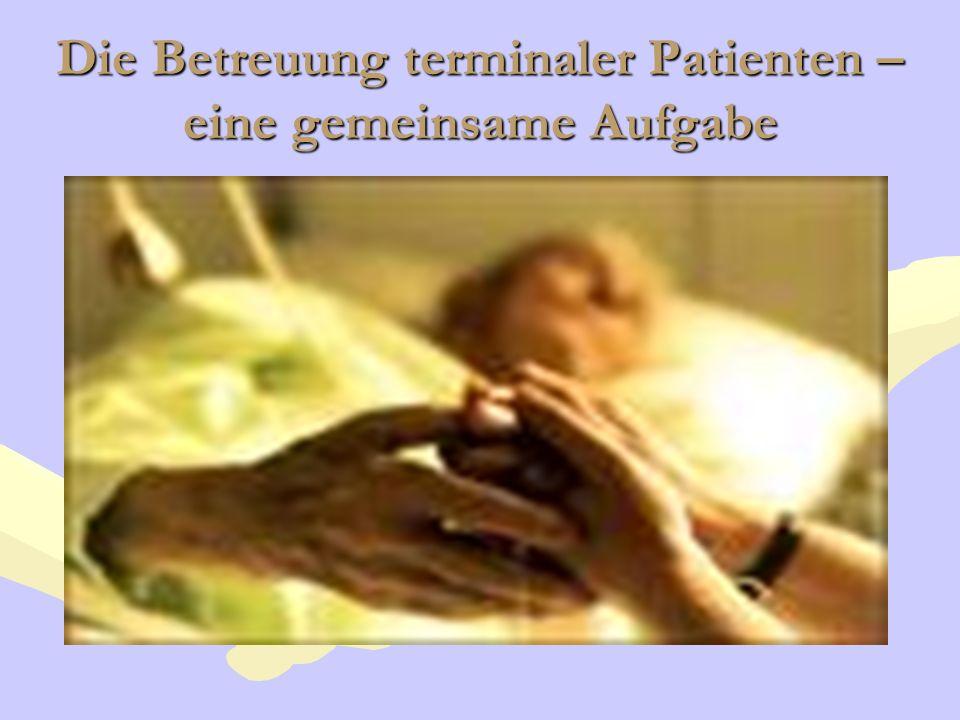 Die Betreuung terminaler Patienten – eine gemeinsame Aufgabe