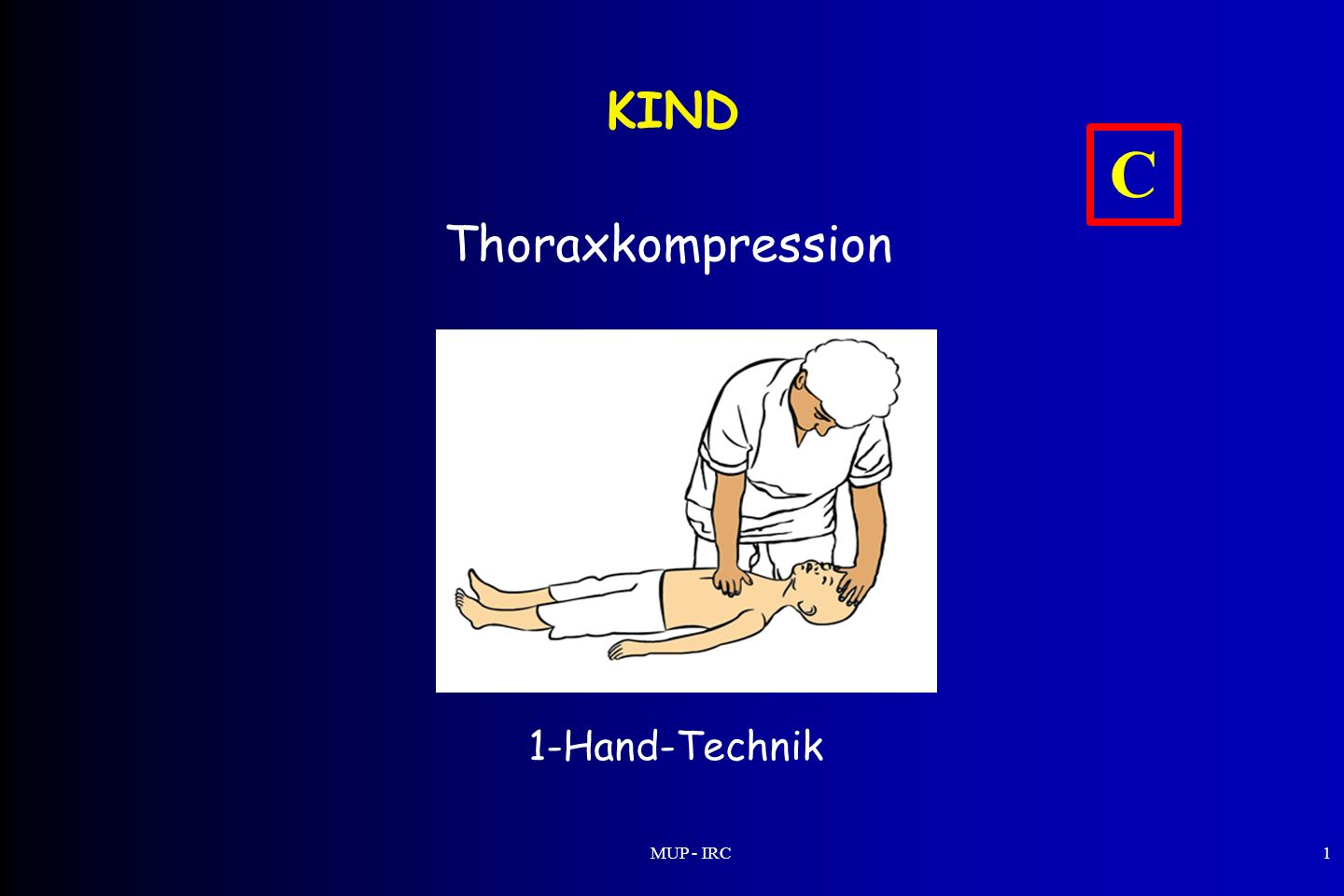 KIND C Thoraxkompression 1-Hand-Technik